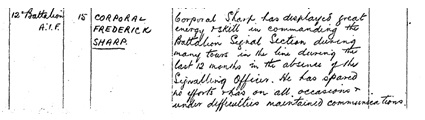Frederick Sharp's official recommendation. Fred was a telegraph operator pre-war and was appointed as a Private within the signal section of the 12th Battalion before later being promoted to the position of Corporal.